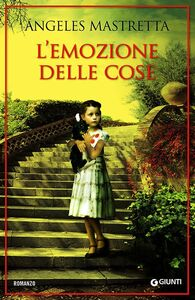 Foto Cover di L' emozione delle cose, Libro di Ángeles Mastretta, edito da Giunti Editore