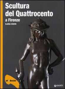 Warholgenova.it Scultura del Quattrocento a Firenze. Ediz. illustrata Image