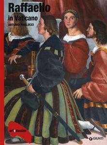 Libro Raffaello in Vaticano. Ediz. illustrata Antonio Paolucci