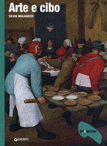 Foto Cover di Arte e cibo, Libro di Silvia Malaguzzi, edito da Giunti Editore