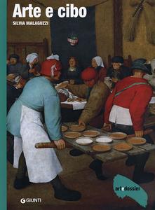 Libro Arte e cibo. Ediz. illustrata Silvia Malaguzzi