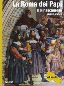 Foto Cover di La Roma dei Papi. Il Rinascimento, Libro di Claudio Strinati, edito da Giunti Editore