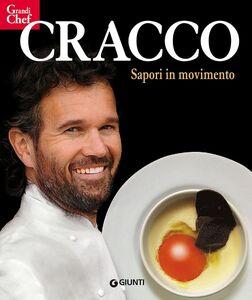 Libro Cracco. Sapori in movimento Carlo Cracco , Alessandra Meldolesi 0