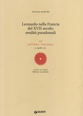 Leonardo nella Francia del XVII secolo: eredità paradossali. 52ª lettura vinciana - 21 aprile 2012