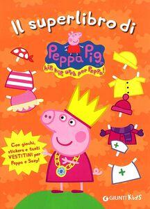 Libro Il superlibro di Peppa Pig. Con adesivi Silvia D'Achille