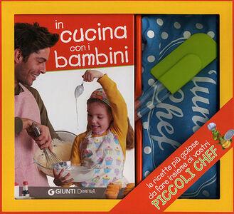Foto Cover di In cucina con i bambini. Con gadget, Libro di  edito da Giunti Demetra