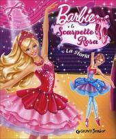 Barbie e le scarpette rosa. La storia