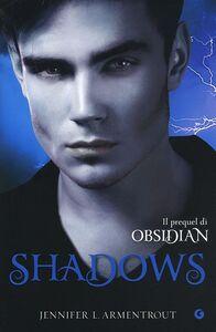 Foto Cover di Shadows, Libro di Jennifer L. Armentrout, edito da Giunti Editore