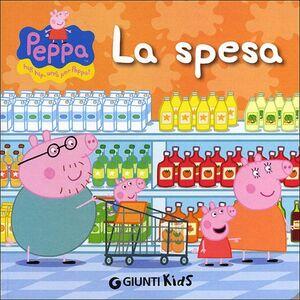 Foto Cover di La spesa. Peppa Pig. Hip hip urrà per Peppa!, Libro di Silvia D'Achille, edito da Giunti Kids 0