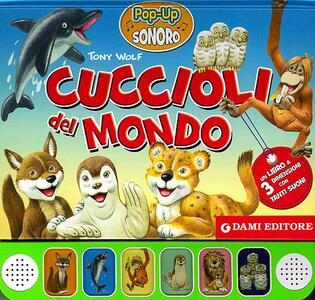 Cuccioli del mondo. Libro pop-up