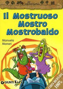 Libro Il mostruoso mostro Mostrobaldo Manuela Monari 0
