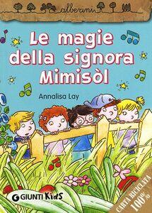 Libro Le magie della signora Mimisòl Annalisa Lay 0