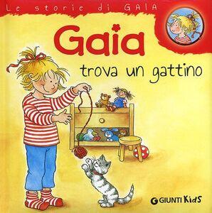 Foto Cover di Gaia trova un gattino, Libro di Liane Schneider, edito da Giunti Kids