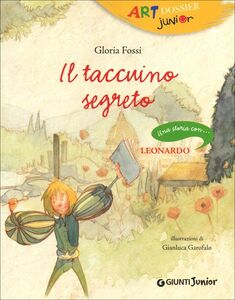 Libro Il taccuino segreto. Una storia con ... Leonardo Gloria Fossi