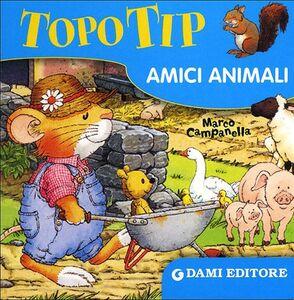 Libro Topo Tip. Amici animali Marco Campanella 0