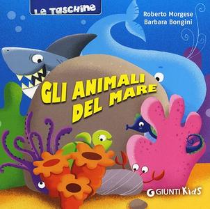 Libro Gli animali del mare Roberto Morgese , Barbara Bongini 0