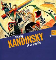 Equilibrifestival.it Vassily Kandinsky et la Russie. Catalogo della mostra (Bruxelles, 8 marzo-30 giugno 2013). Ediz. illustrata Image