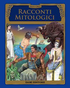 Foto Cover di Racconti mitologici, Libro di  edito da Dami Editore
