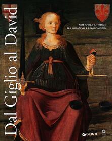 Vitalitart.it Dal Giglio al David. Arte civica a Firenze fra Medioevo e Rinascimento. Catalogo della mostra (Firenze, 14 maggio-8 dicembre 2013) Image