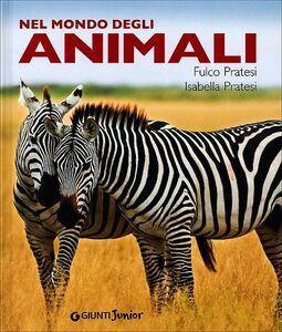 Foto Cover di Nel mondo degli animali, Libro di Fulco Pratesi,Isabella Pratesi, edito da Giunti Junior 0