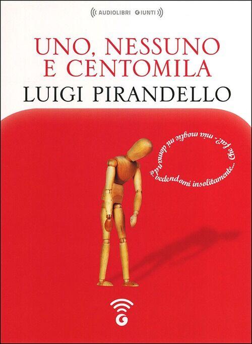 Uno, nessuno e centomila letto da Giancarlo Previati. Audiolibro. CD Audio formato MP3