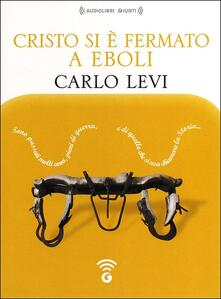 Grandtoureventi.it Cristo si è fermato a Eboli letto da Massimo Malucelli. Audiolibro. CD Audio formato MP3 Image