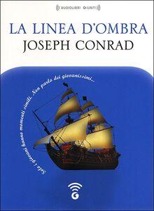 Libro La linea d'ombra letto da Mario Massari. Audiolibro. CD Audio formato MP3 Joseph Conrad