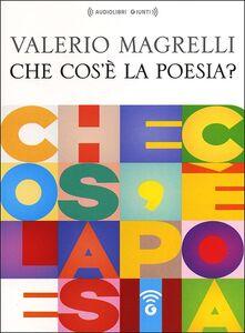 Foto Cover di Che cos'è la poesia? Audiolibro. CD Audio formato MP3, Libro di Valerio Magrelli, edito da Giunti Editore