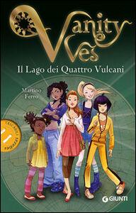 Libro Il lago dei quattro vulcani. Vanity Ves Martino Ferro