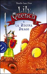 Foto Cover di Lily Quench e la regina drago, Libro di Natalie J. Prior, edito da Giunti Junior