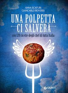 Libro Una polpetta ci salverà Anna Scafuri , Giancarlo Roversi