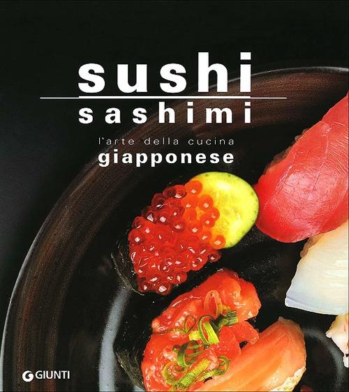 Sushi sashimi. L'arte della...