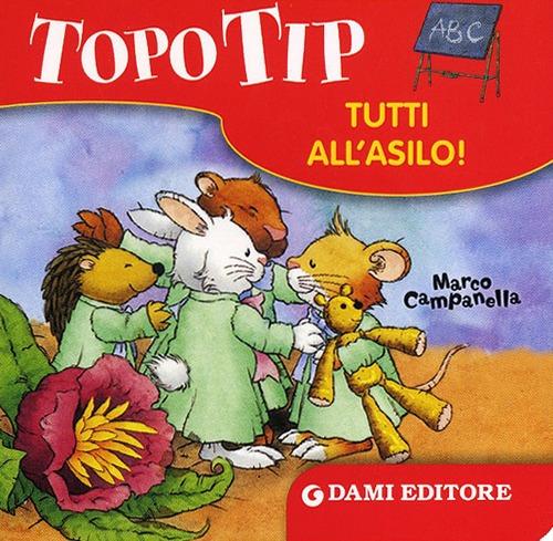 Topo Tip. Tutti all'asilo!