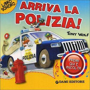Foto Cover di Arriva la polizia!, Libro di Martina Boschi, edito da Dami Editore 0