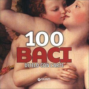 Libro 100 baci. Ditelo con l'arte  0