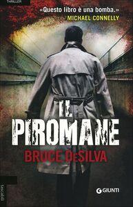 Foto Cover di Il piromane, Libro di Bruce DeSilva, edito da Giunti Editore