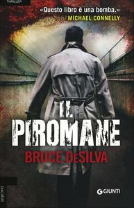 Libro Il piromane Bruce DeSilva