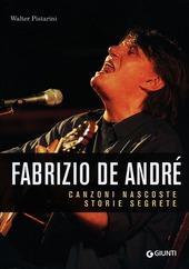Fabrizio De André. Canzoni nascoste. Storie segrete