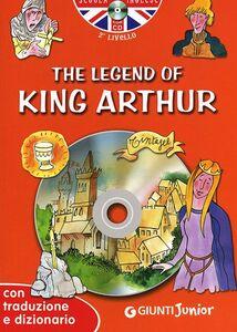 Libro The legend of King Arthur. Con traduzione e dizionario. Con CD Audio