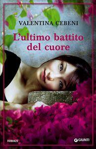 Foto Cover di L' ultimo battito del cuore, Libro di Valentina Cebeni, edito da Giunti Editore