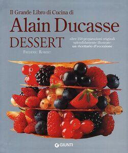 Foto Cover di Il grande libro di cucina di Alain Ducasse. Dessert, Libro di Robert Frédéric, edito da Giunti Editore 0