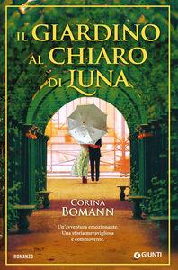 Libro Il giardino al chiaro di luna Corina Bomann