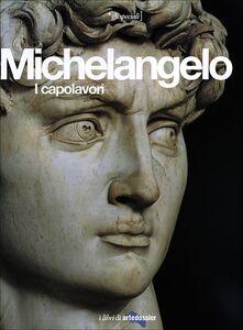 Libro Michelangelo. I capolavori Enrica Crispino