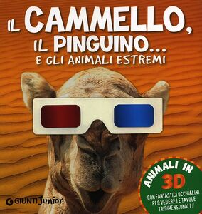 Libro Il cammello, il pinguino... e gli animali estremi  0