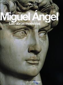 Warholgenova.it Miguel Angel. Las obras maestras. Ediz. illustrata Image