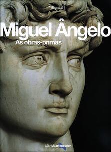 Miguel Angelo. As obras-primas. Ediz. illustrata - Enrica Crispino - copertina