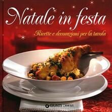 Grandtoureventi.it Natale in festa. Ricette e decorazioni per la tavola. Con gadget Image