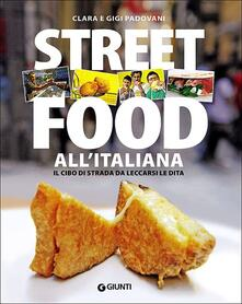 Street food allitaliana. Il cibo di strada da leccarsi le dita.pdf