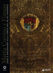 Libro Mattia Corvino e Firenze. Arte e umanesimo alla corte del re di Ungheria. Catalogo della mostra (Firenze, 10 ottobre 2013-6 gennaio 2014)  0