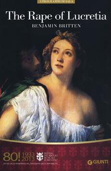 The Rape of Lucretia. Benjamin Britten. 80° Festival del Maggio Musicale Fiorentino. Ediz. italiana e inglese - copertina